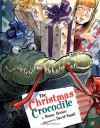 The Christmas Crocodile - Bonny Becker, David Small