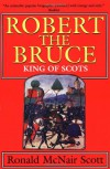 Robert the Bruce: King of Scots - Ronald McNair Scott