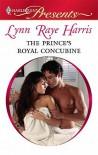The Prince's Royal Concubine - Lynn Raye Harris
