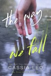 The Way We Fall - Cassia Leo