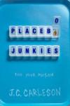 Placebo Junkies - J.C. Carleson