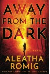 Away from the Dark (The Light Series) - Aleatha Romig