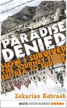 Paradise Denied: How I survived the Journey from Eritrea to Europe - Zekarias Kebraeb, Marianne Moesle, Andrew Godfrey