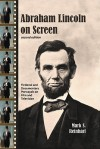 Abraham Lincoln on Screen: Fictional and Documentary Portrayals on Film and Television - Mark Reinhart