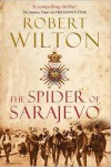 The Spider of Sarajevo - Robert    Wilton