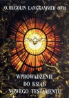 Wprowadzenie do Ksiąg Nowego Testamentu - Hugolin Langkammer