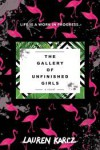 The Gallery of Unfinished Girls - Lauren Karcz