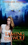 Taming the Wolf - Stephanie Nelson