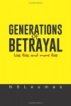 GENERATIONS OF BETRAYAL: Lies, lies, and more lies - NSLeumas