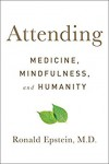 Attending: Medicine, Mindfulness, and Humanity - Ronald Epstein