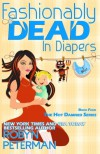 Fashionably Dead in Diapers: Hot Damned Series, Book 4 (Volume 4) - Robyn Peterman