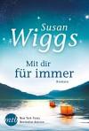 Mit dir für immer (New York Times Bestseller Autoren: Romance) - Susan Wiggs, Ivonne Senn