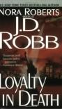 Loyalty in Death - J.D. Robb
