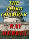 The Third Chamber (The Archeologists) - Ray Merkel