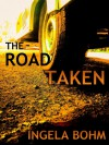 The Road Taken - Ingela Bohm