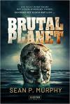 Brutal Planet: Roman - Sean P. Murphy, Tina Lohse