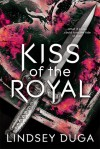 Kiss of the Royal - Lindsey Duga