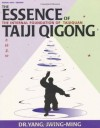 The Essence of Taiji Qigong: The Internal Foundation of Taijiquan - Yang Jwing-Ming, James C. O'Leary