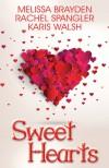 Sweet Hearts: Romantic Novellas - Melissa Brayden, Rachel Spangler, Karis Walsh