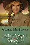 Guide Me Home: A Novel - Kim Vogel Sawyer
