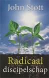 Radicaal discipelschap - John R.W. Stott, Jetty Huisman