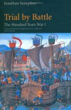 Trial by Battle: The Hundred Years War I - Jonathan Sumption