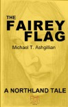The Fairey Flag (The Northland Tales) - Michael T. Ashgillian