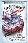 Pan Lodowego Ogrodu tom 2 - Jarosław Grzędowicz