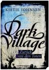 Dark Village 04 - Zurück von den Toten - Kjetil Johnsen