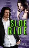 Sloe Ride - Rhys Ford
