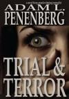 Trial and Terror - Adam L. Penenberg