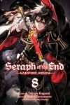 Seraph of the End, Vol. 8: Vampire Reign - Takaya Kagami