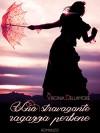 Una stravagante ragazza perbene - Virginia Dellamore