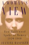 A Woman's View: How Hollywood Spoke to Women, 1930-1960 [Paperback] [1995] 1st Ed. Jeanine Basinger - Jeanine Basinger