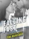 Falling Fast: A Falling Fast Novel - Tina Wainscott
