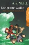 Die grüne Wolke: Den Kindern von Summerhill erzählt - Alexander Sutherland Neill