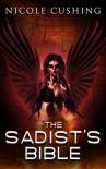 The Sadist's Bible - Nicole Cushing