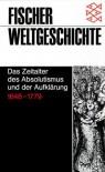 Das Zeitalter Des Absolutismus Und Der Aufklarung: 1648 1779 (Fischer Weltgeschichte) - Günter Barudio