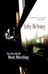 The Time We All Went Marching - Arley McNeney