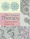 The Cheaper Therapy: Coloring Book Grown Ups (Coloring Books for Adults Series) - Jupiter Kids