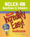 NCLEX-RN® Questions & Answers Made Incredibly Easy! - Lippincott Williams & Wilkins