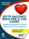 Sette racconti brevi per il tuo cuore - Alessandra Gianoglio