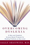Overcoming Dyslexia: A New and Complete Science-Based Program for Reading Problems at Any Level - Sally Shaywitz,  M.D.