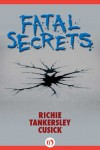 Fatal Secrets - Richie Tankersley Cusick