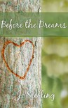 Before the Dreams - J. Sterling