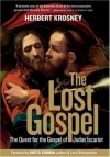The Lost Gospel: The Quest for the Gospel of Judas Iscariot - Herbert Krosney