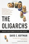 The Oligarchs: Wealth and Power in the New Russia - David E. Hoffman