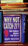 Why Not Catch-21?: The Stories Behind the Titles - Gary Dexter