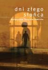 Dni złego słońca - Małgorzata Przytuła-Sawicka