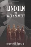 Lincoln on Race & Slavery - Henry Louis Gates Jr., Donald Yacovone